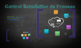 Copy of Control Estadístico de Proceso