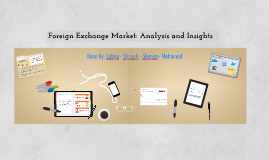 Foreign Exchange Market: Analysis and Insights