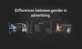Differences between gender in advertising.