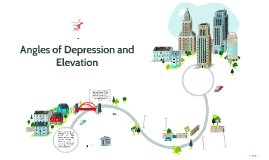 Angles of Depression and Elevation