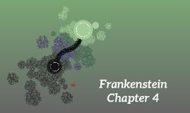 Frankenstein Chapter 4