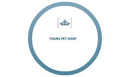 YOURS PET SHOP