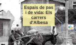 Espais de pas i de vida: Els carrers d'Albesa