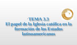 El papel de la Iglesia católica en la formación de los Estados latinoamericanos
