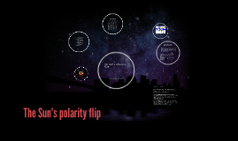 The sun's polarity flip