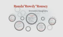 "Ronda""Rowdy""Rousey"