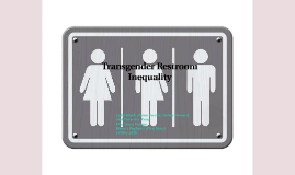 Transgender Bathroom Inequality