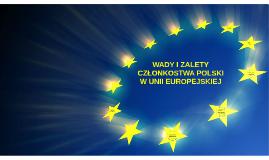Wady i Zalety Członkostwa Polski w Unii Europejskiej
