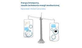 Fizyka dla klas 7: Energia kinetyczna, zasada zachowania energii mechanicznej