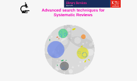 Advanced search techniques for Systematic Reviews