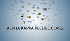 ALPHA KAPPA PLEDGE CLASS