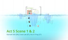Act 5 Scene 1 & 2