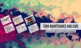 TUBA MAINTENANCE AND CARE