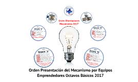 2017 Octavos Básicos: Orden Presentaciones Mecanismos Proyecto MyC1