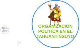 Organización Política en el Tahuantinsuyo