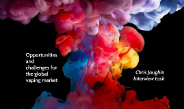 Opportunities and challenges for the global vaping market