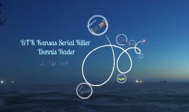 Dennis Rader- BTK Serial Killer