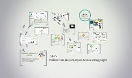 Publication Impact, Open Access & Copyright