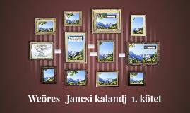 Weöres Jancsi kalandjai  1. kötet