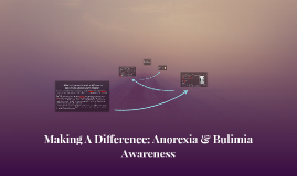 MAKE A DIFFERENCE: ANOREXIA & BULIMIA AWARENESS