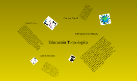 Copy of Educacion tecnologica