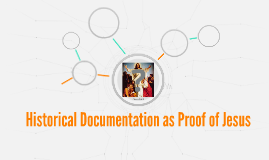 Historical Documentation as Proof of Jesus
