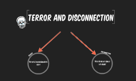 Terror and Disconnection