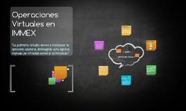 Copy of Operaciones Virtuales en IMMEX
