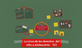 Copy of La Línea de los derechos  del niño y adolescentes