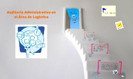 Copy of Auditoría Administrativa en el Área de Logística