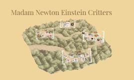 Madam Newton Einstein Critters
