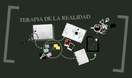 TERAPIA DE LA REALIDAD