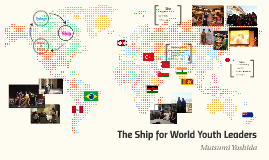 The Ship for World Youth Leaders