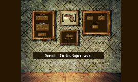 Socratic Circles Superlesson
