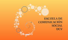 LA ESCUELA DE COMUNICACIÓN SOCIAL DE LA UCV