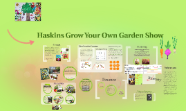 HaskinsGrow Your Own Garden Show