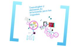 Copy of Tecnologias de información para negocios.