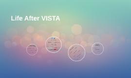 Life After VISTA