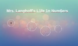 Mrs. Langhoff's L1fe 1n Num6ers