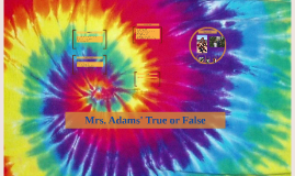 Mrs. Hubert's True or False