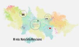 Mi vida: María Sofía Muro Juárez