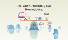 1.4. Valor Absoluto y sus Propiedades.