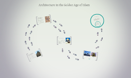 Art and Architecture in the Golden Age of Islam