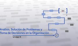 Analisis, Solucion de Problemas y Toma de Decisiones en la O
