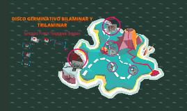 Copy of DISCO GERMINATIVO BILAMINAR Y TRILAMINAR