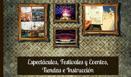 Espectáculos, Festivales y Eventos, Tiendas e Instrucción