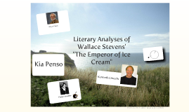 "Literary Anaylses of Wallace Stevens' ""The Emperor of Ice Cream"""