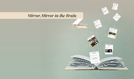 Mirror,Mirror in the Brain