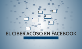EL CIBER ACOSO EN FACEBOOK