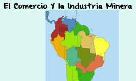 El Comercio Y la Industria Minera